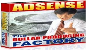 Adsense The Dollar Producing Factory