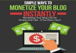 Simple Ways To Monetize Your Blog Instantly